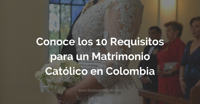 Requisitos Para Matrimonio Catolico : Requisitos para un matrimonio católico colombia
